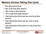 memory access taking one cycle