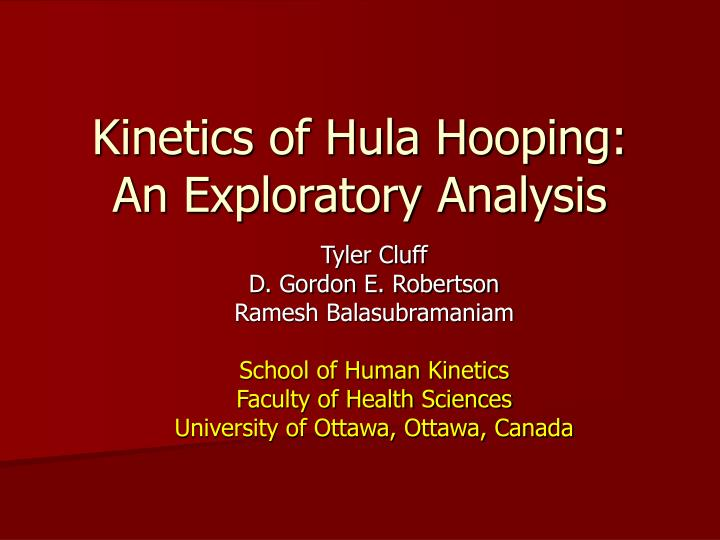 kinetics of hula hooping an exploratory analysis n.
