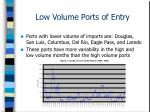 low volume ports of entry