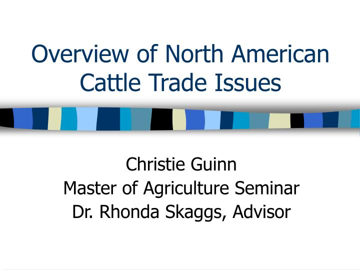 overview of north american cattle trade issues n.