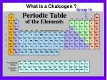 what is a chalcogen1
