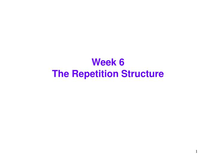 week 6 the repetition structure n.