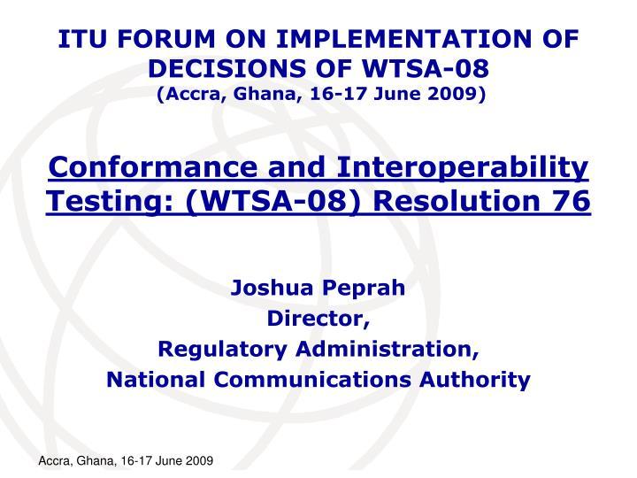 conformance and interoperability testing wtsa 08 resolution 76 n.