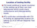 l ocation of testing facility