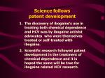 science follows patent development