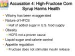 accusation 4 high fructose corn syrup harms health