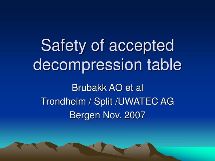 safety of accepted decompression table n.