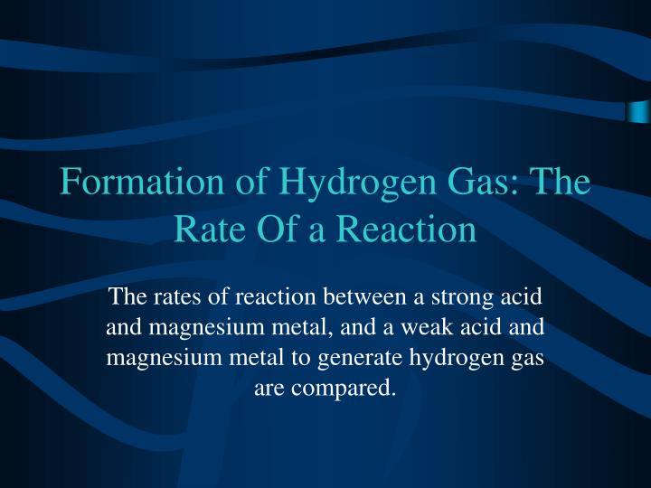 formation of hydrogen gas the rate of a reaction n.