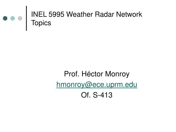 inel 5995 weather radar network topics n.