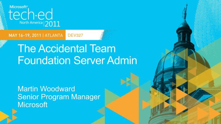 the accidental team foundation server admin n.