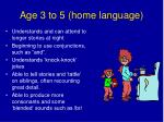age 3 to 5 home language