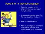 ages 8 to 11 school language