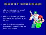 ages 8 to 11 social language