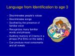 language from identification to age 3