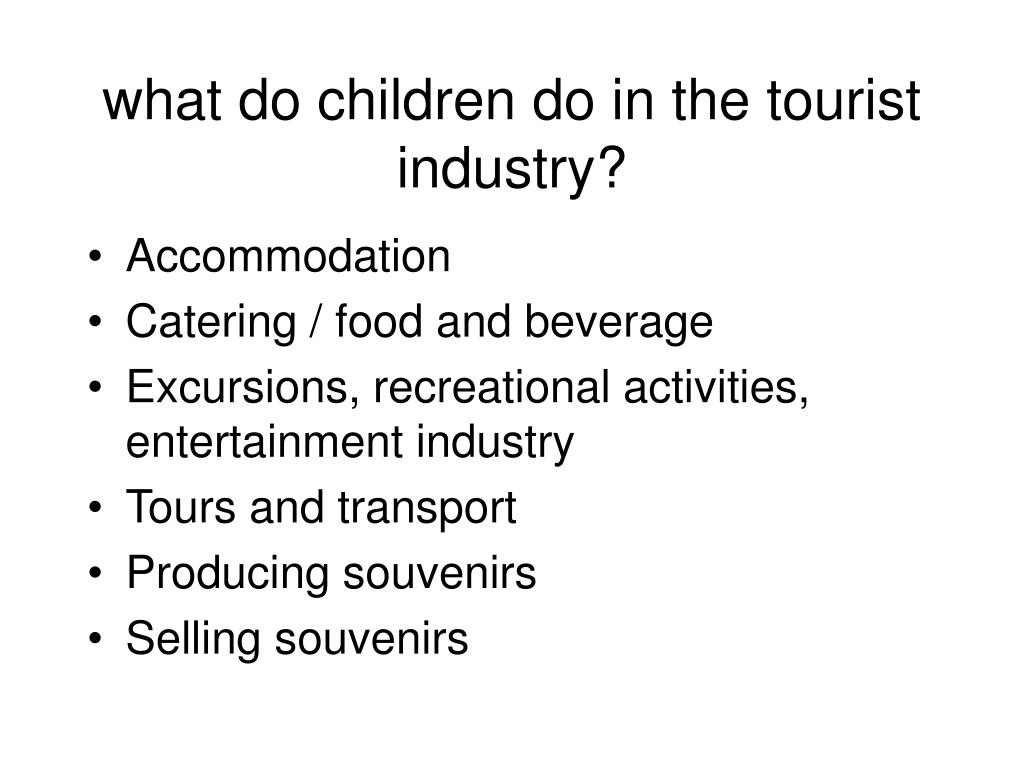 what do children do in the tourist industry?
