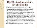 ipard implementation pay attention to