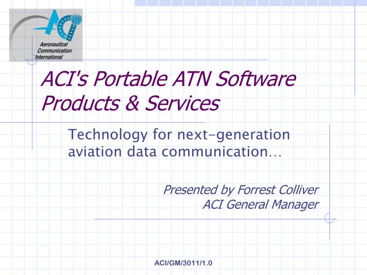 aci s portable atn software products services n.