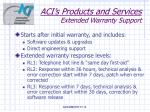 aci s products and services extended warranty support