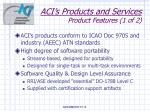 aci s products and services product features 1 of 2