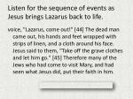 listen for the sequence of events as jesus brings lazarus back to life1
