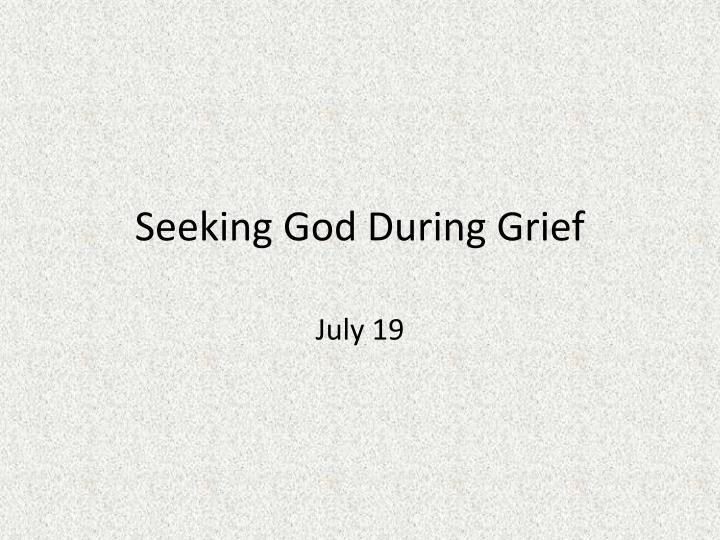 seeking god during grief n.