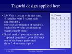 taguchi design applied here