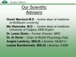 our scientific advisors
