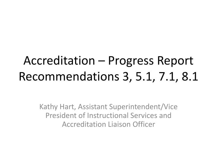 accreditation progress report recommendations 3 5 1 7 1 8 1 n.