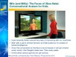 milo and milly the faces of xbox natal conversational avatars for kids