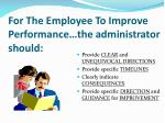 for the employee to improve performance the administrator should