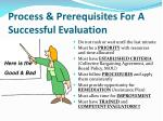 process prerequisites for a successful evaluation