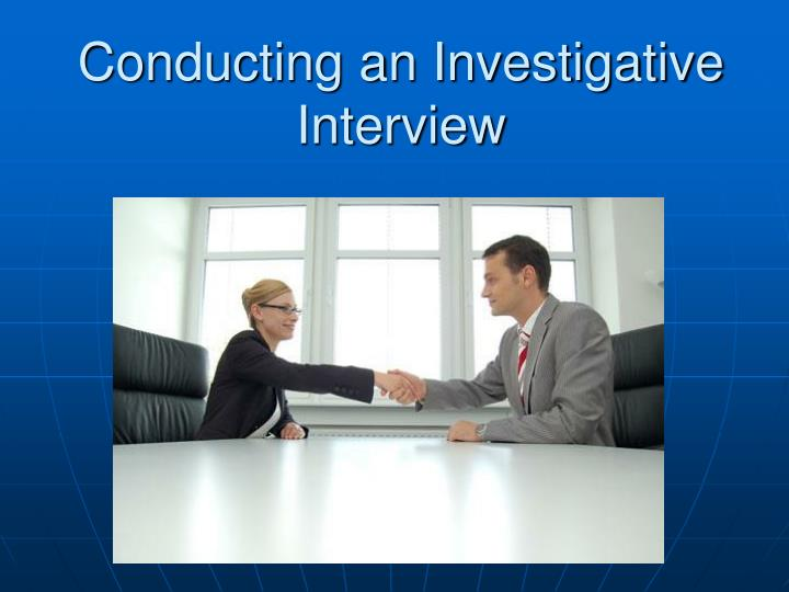 conducting an investigative interview n.