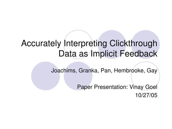 accurately interpreting clickthrough data as implicit feedback n.