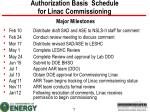 authorization basis schedule for linac commissioning