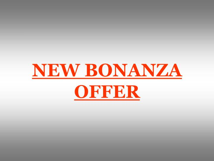 new bonanza offer n.