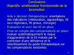 conclusions objectifs am lioration fonctionnelle de la locomotion