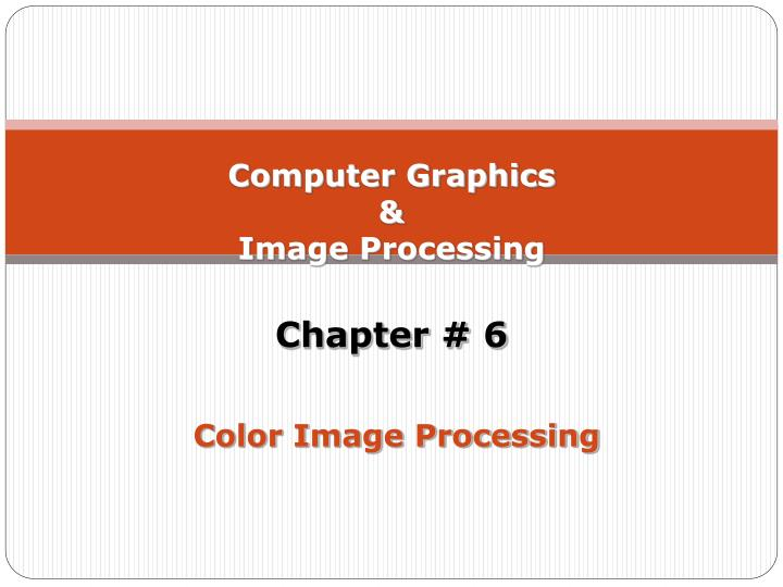 computer graphics image processing chapter 6 color image processing n.