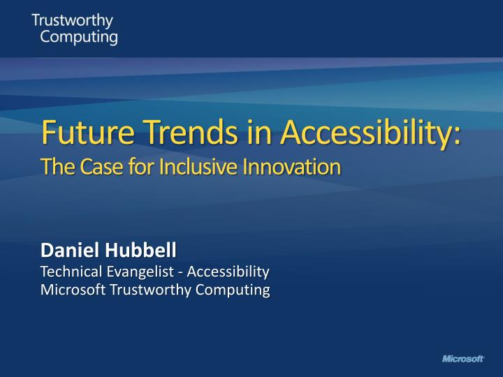 future trends in accessibility the c ase for inclusive innovation n.