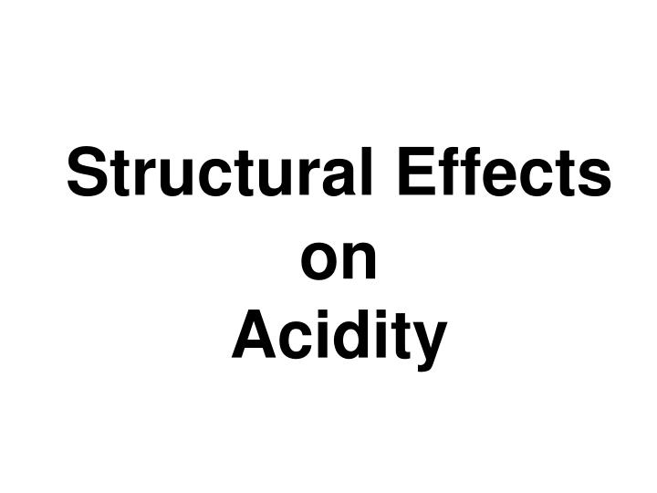 structural effects on acidity n.