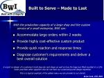 built to serve made to last