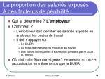 la proportion des salari s expos s des facteurs de p nibilit