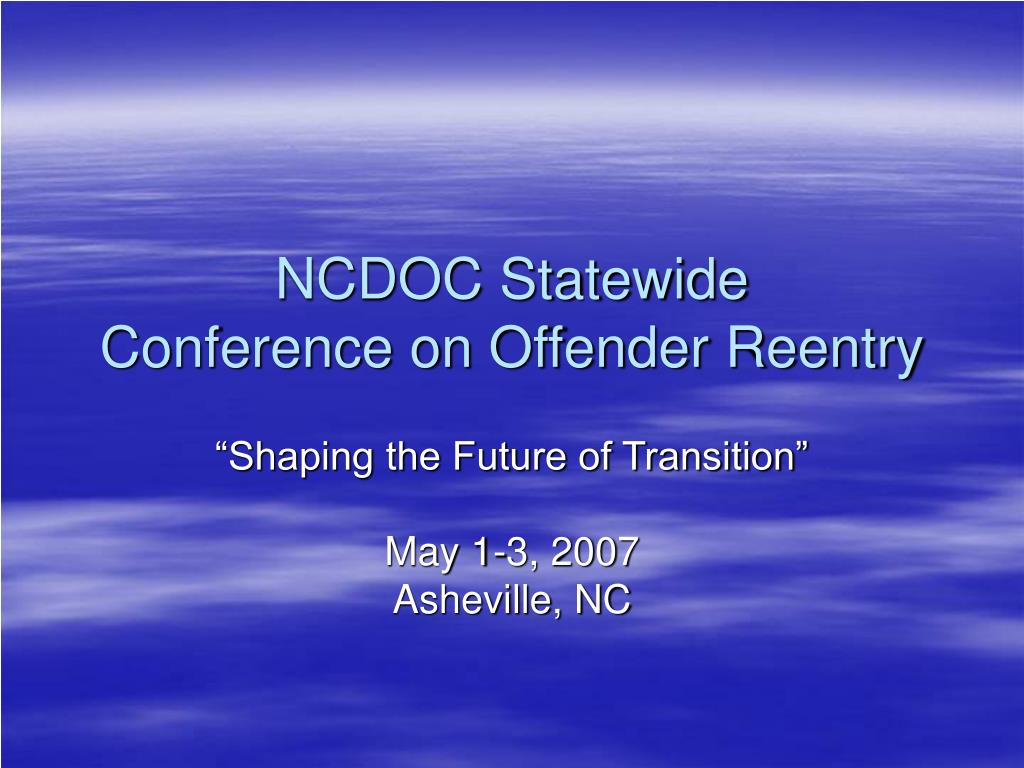 ncdoc statewide conference on offender reentry l.