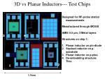 3d vs planar inductors test chips