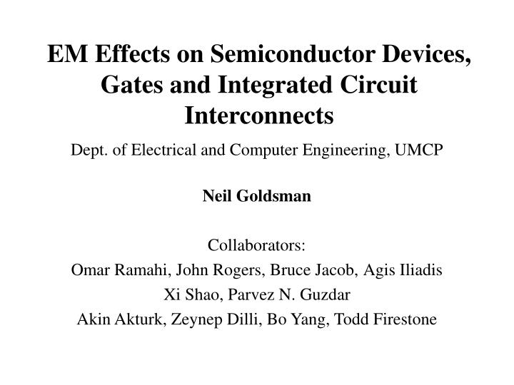 em effects on semiconductor devices gates and integrated circuit interconnects n.