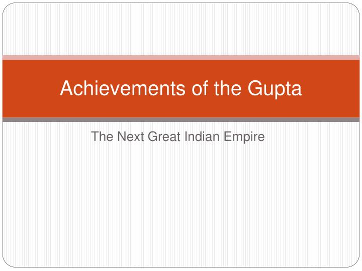 achievements of the gupta n.