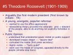 5 theodore roosevelt 1901 1909