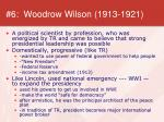 6 woodrow wilson 1913 1921
