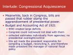 interlude congressional acquiescence