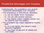 presidential advantages over congress