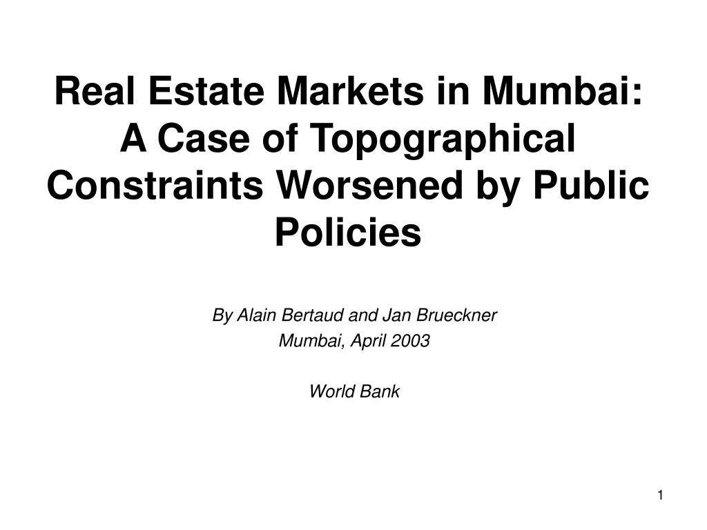 real estate markets in mumbai a case of topographical constraints worsened by public policies l.